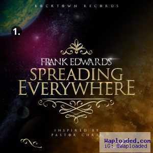 Frank Edwards - Spreading Everywhere